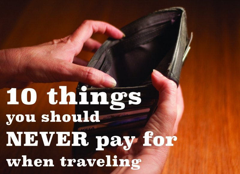 10 things you shound never pay for when traveling