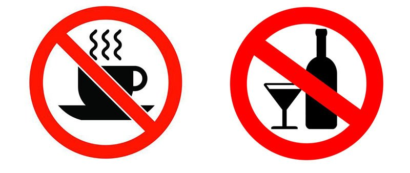 No alcohol or coffee